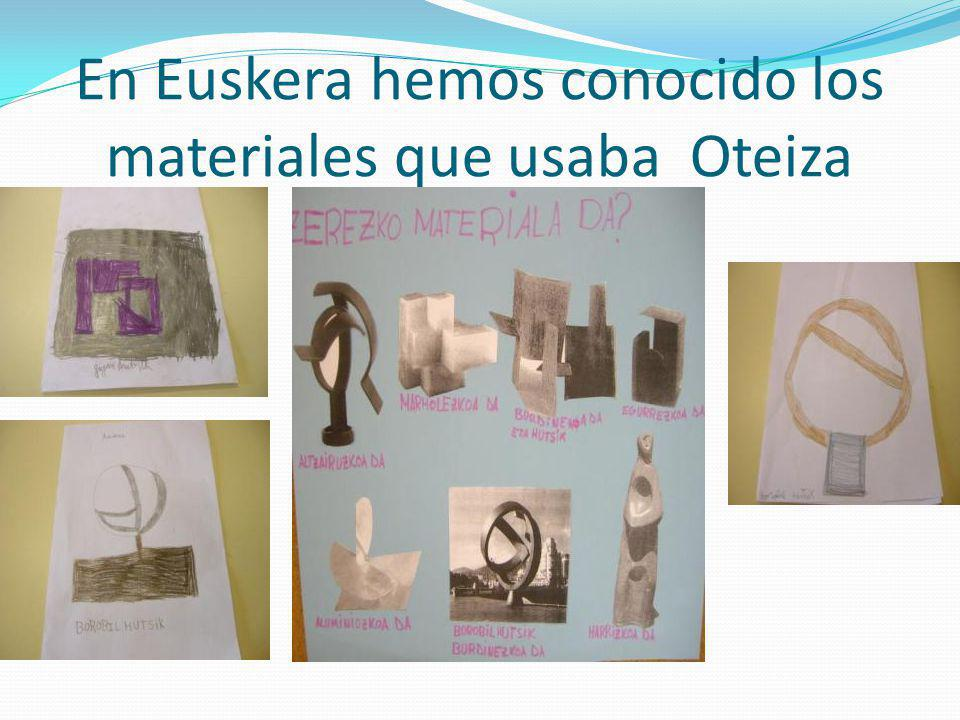 En Euskera hemos conocido los materiales que usaba Oteiza