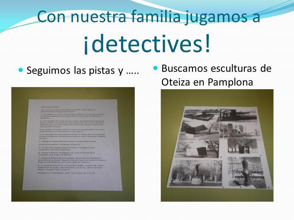 Con nuestra familia jugamos a ¡detectives!