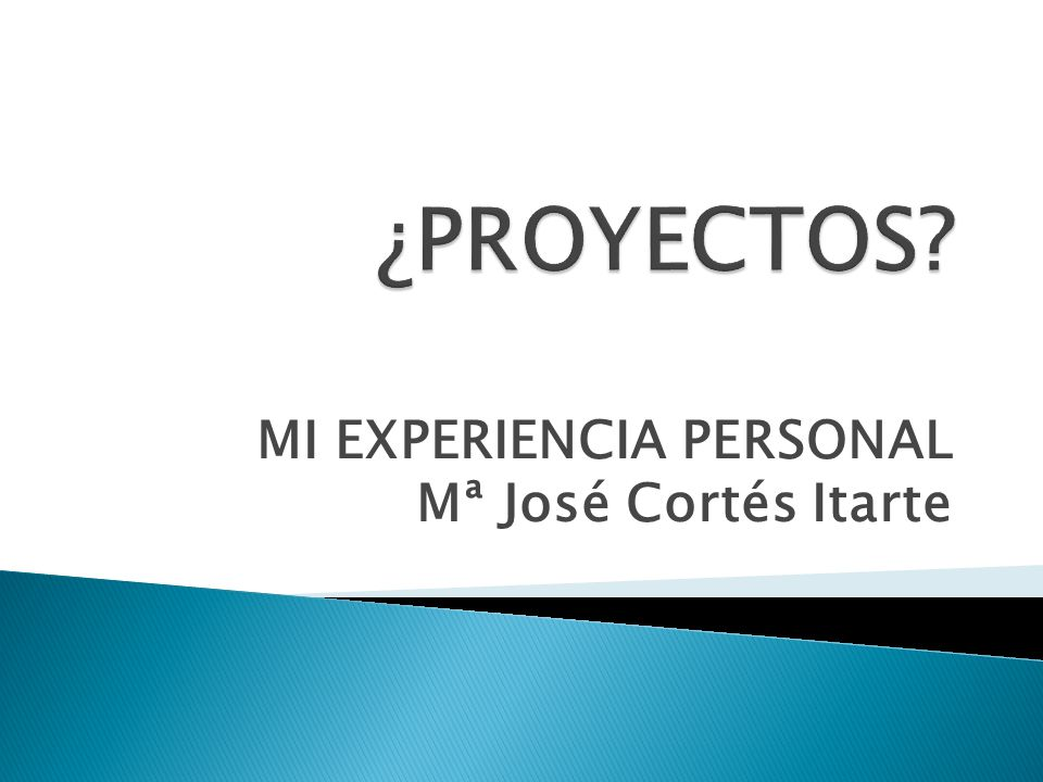 MI EXPERIENCIA PERSONAL Mª José Cortés Itarte