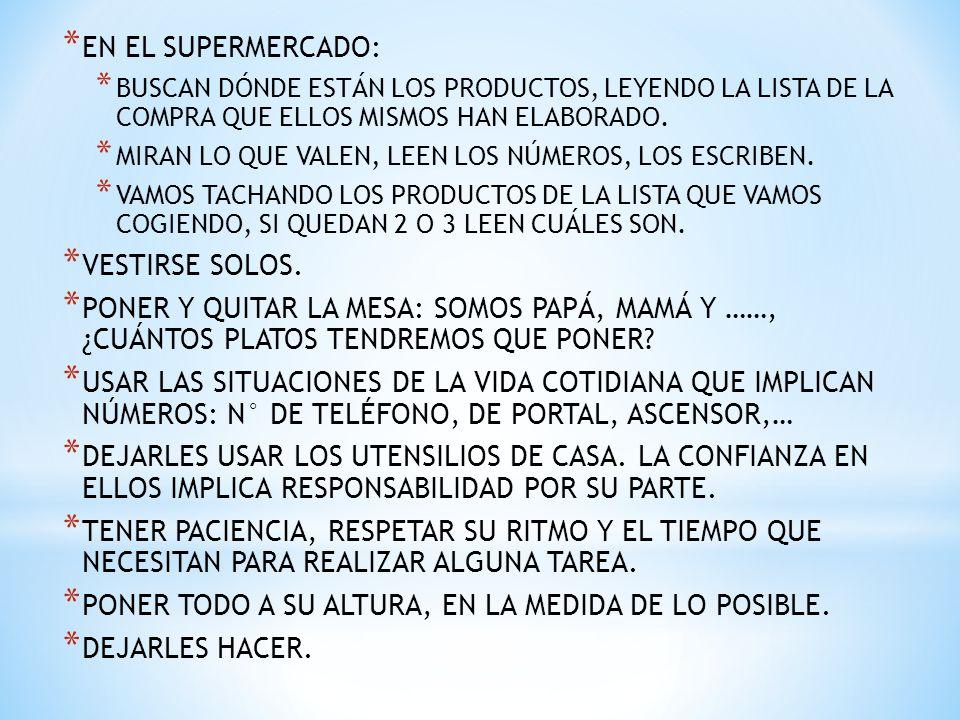 PONER TODO A SU ALTURA, EN LA MEDIDA DE LO POSIBLE. DEJARLES HACER.