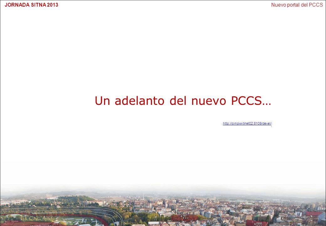 Un adelanto del nuevo PCCS… http://pmpwvtinet02:8109/devel/ /