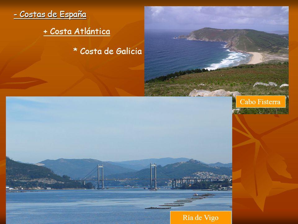 - Costas de España + Costa Atlántica * Costa de Galicia Cabo Fisterra