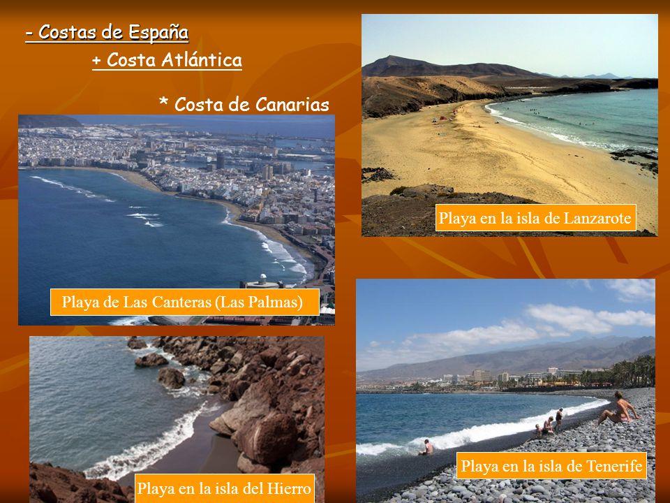 - Costas de España + Costa Atlántica * Costa de Canarias