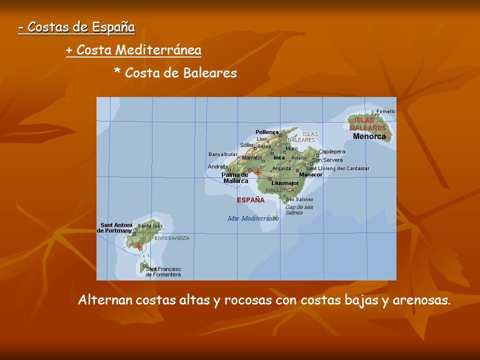 - Costas de España * Costa de Baleares + Costa Mediterránea