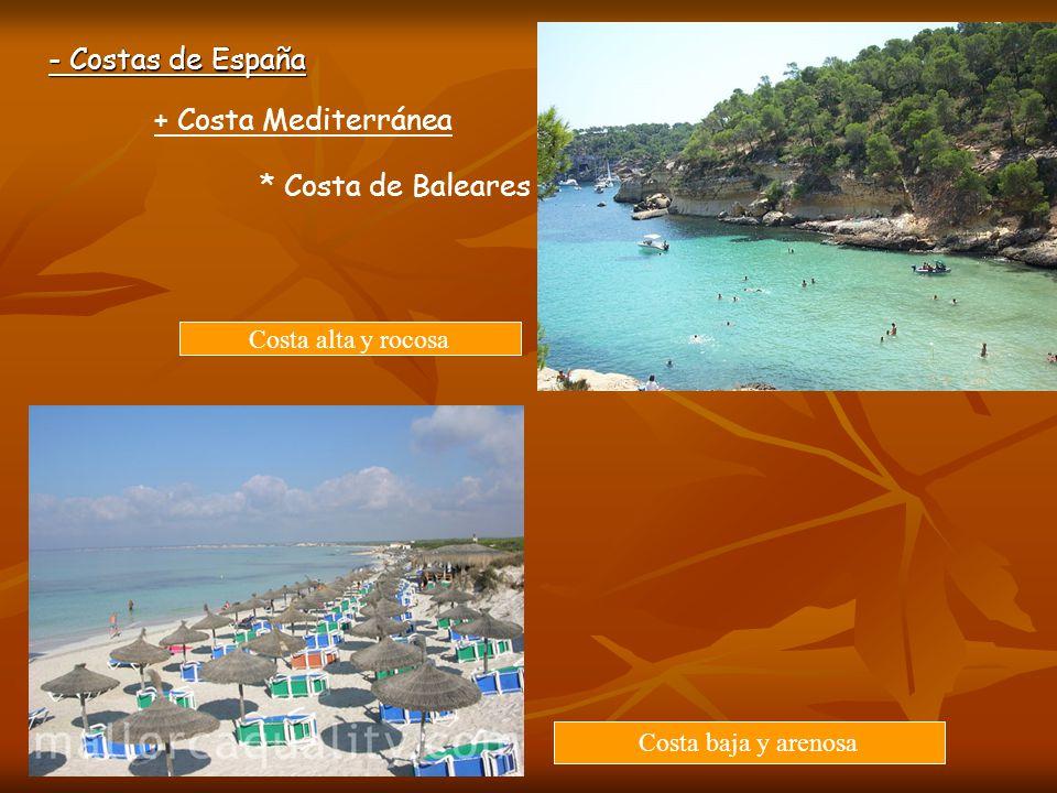 - Costas de España + Costa Mediterránea * Costa de Baleares