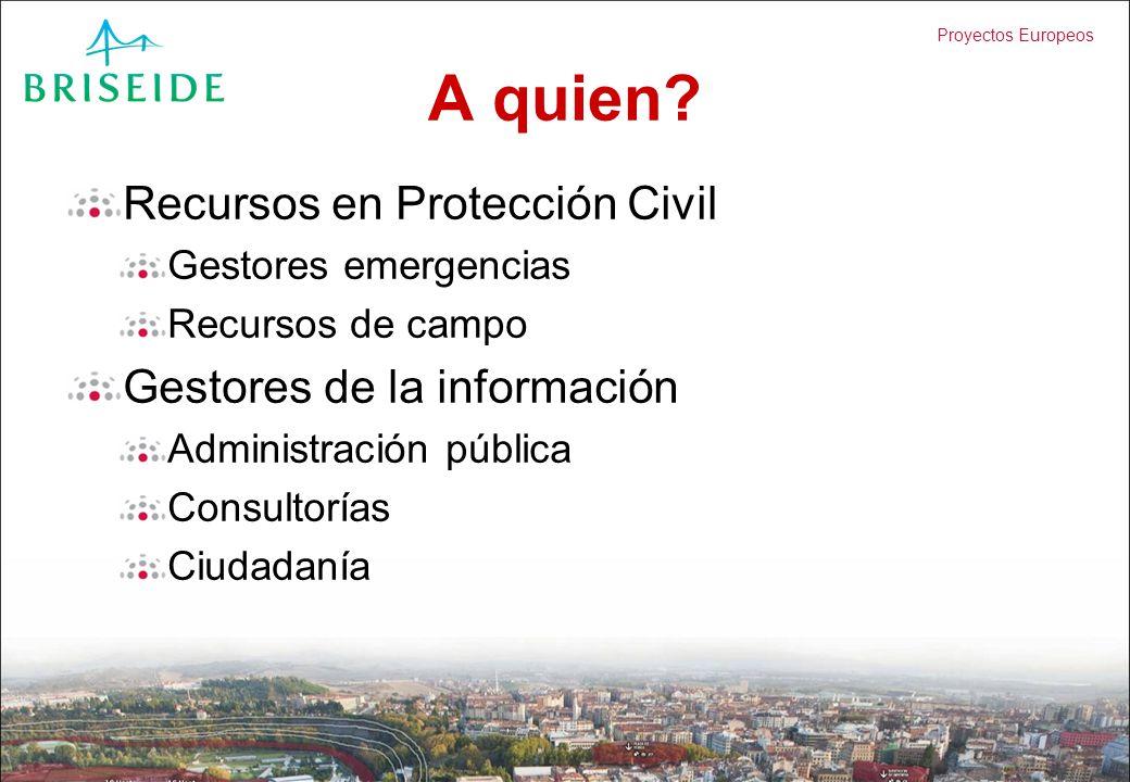 A quien Recursos en Protección Civil Gestores de la información
