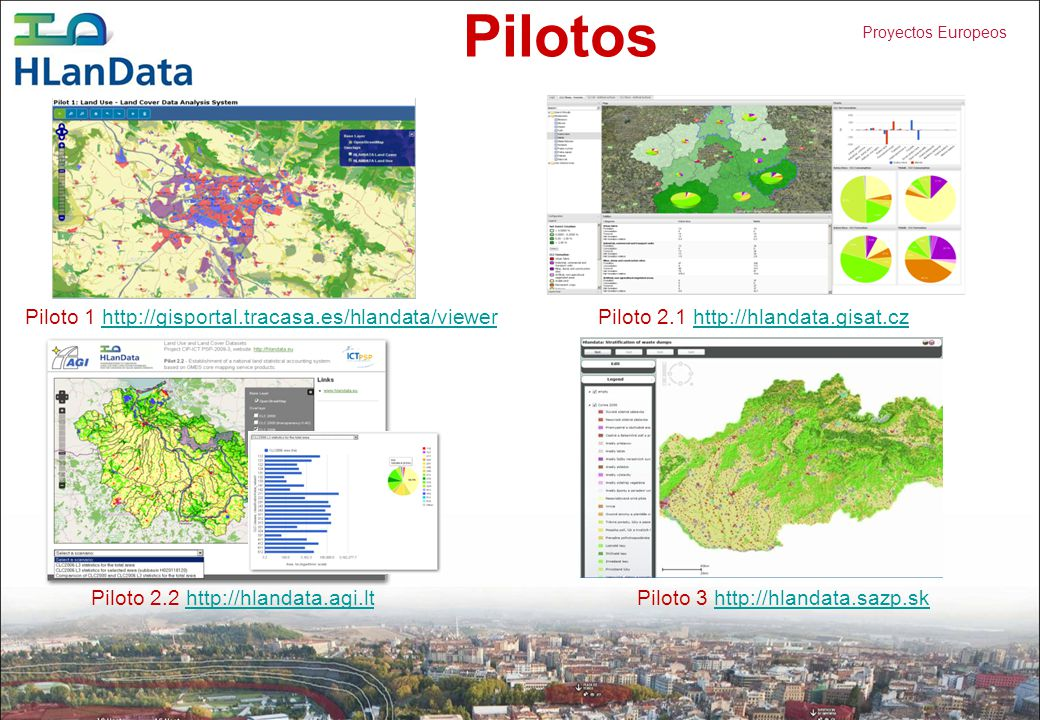 Pilotos Piloto 1 http://gisportal.tracasa.es/hlandata/viewer