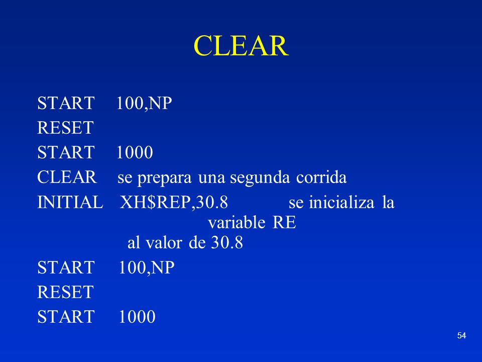 CLEAR START 100,NP RESET START 1000