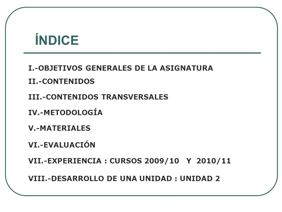 ÍNDICE I.-OBJETIVOS GENERALES DE LA ASIGNATURA II.-CONTENIDOS