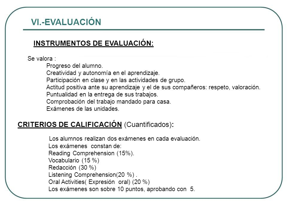 VI.-EVALUACIÓN INSTRUMENTOS DE EVALUACIÓN: