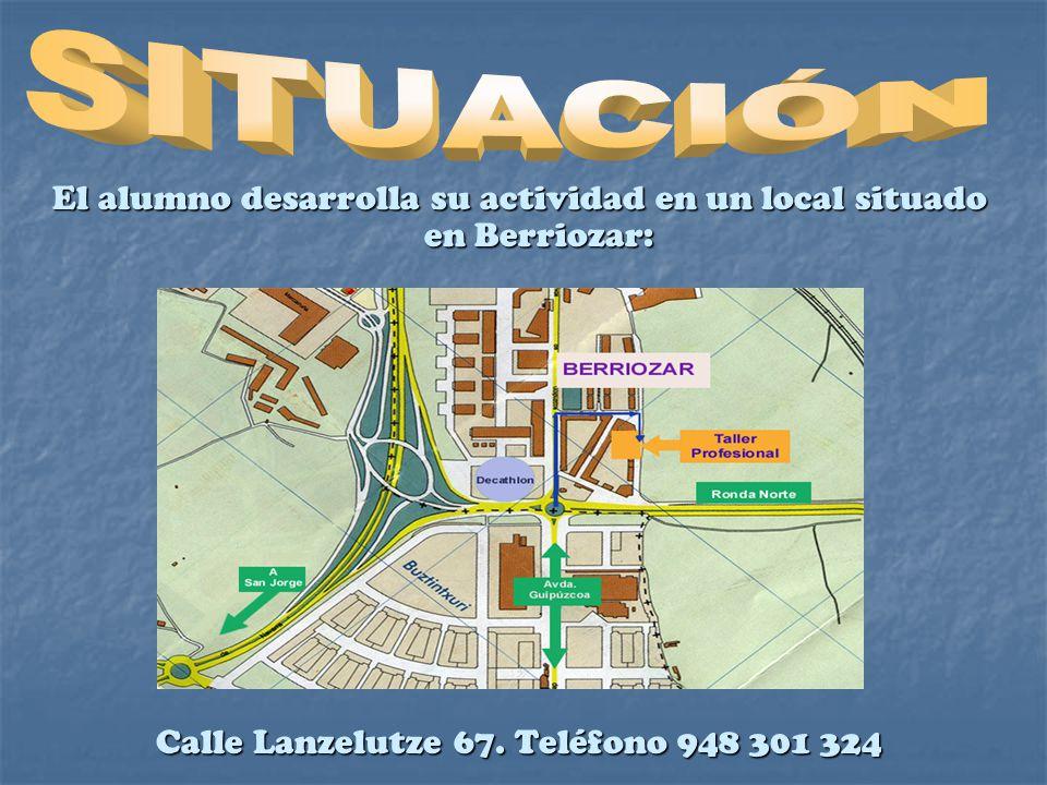 El alumno desarrolla su actividad en un local situado en Berriozar: