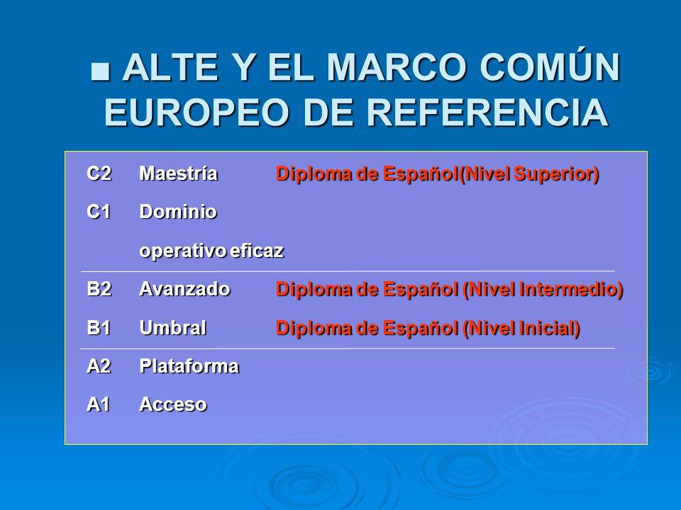 ■ ALTE Y EL MARCO COMÚN EUROPEO DE REFERENCIA