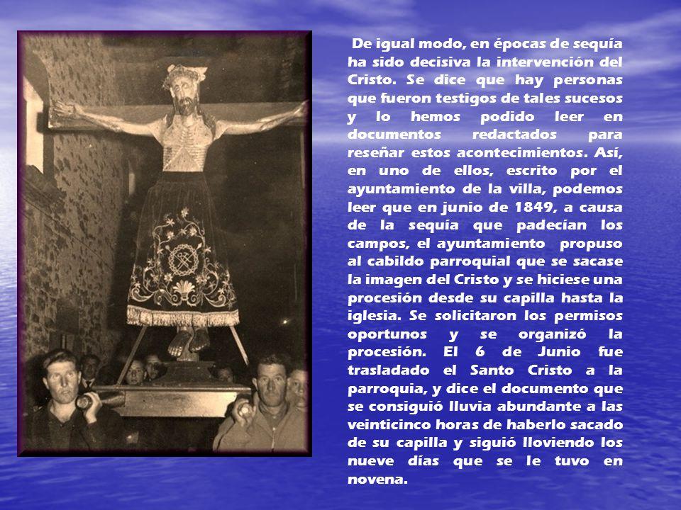 De igual modo, en épocas de sequía ha sido decisiva la intervención del Cristo.