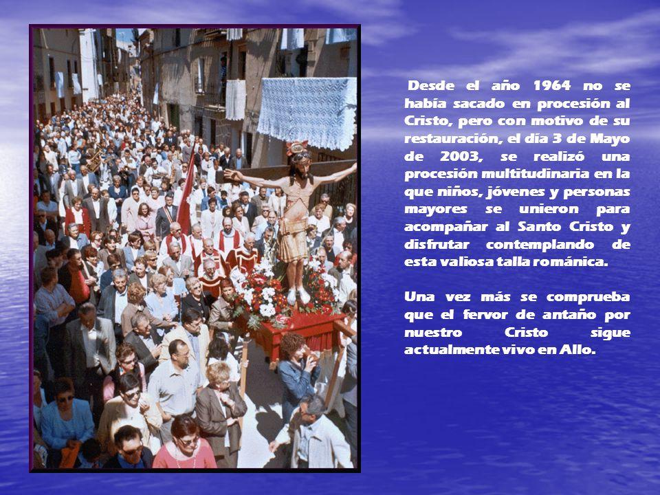 Desde el año 1964 no se había sacado en procesión al Cristo, pero con motivo de su restauración, el día 3 de Mayo de 2003, se realizó una procesión multitudinaria en la que niños, jóvenes y personas mayores se unieron para acompañar al Santo Cristo y disfrutar contemplando de esta valiosa talla románica.