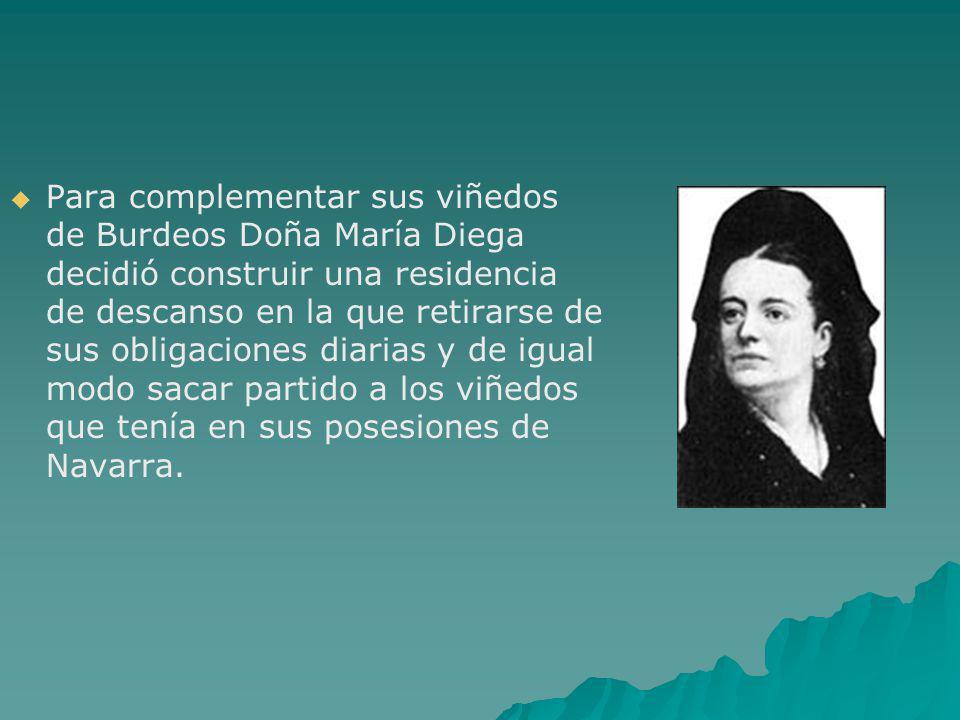 Para complementar sus viñedos de Burdeos Doña María Diega decidió construir una residencia de descanso en la que retirarse de sus obligaciones diarias y de igual modo sacar partido a los viñedos que tenía en sus posesiones de Navarra.