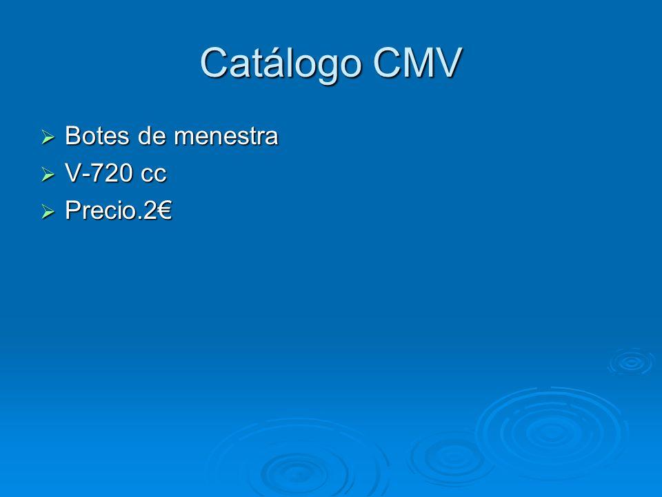 Catálogo CMV Botes de menestra V-720 cc Precio.2€