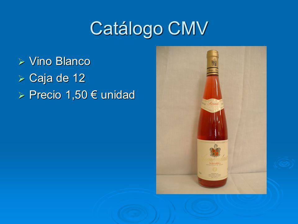 Catálogo CMV Vino Blanco Caja de 12 Precio 1,50 € unidad