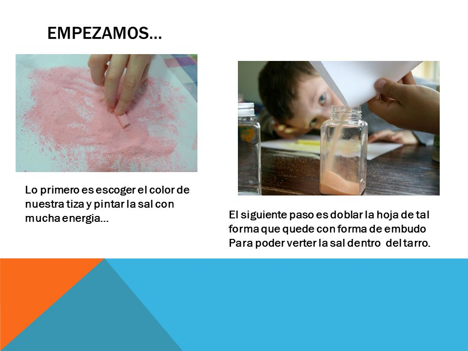 EMPEZAMOS… Lo primero es escoger el color de nuestra tiza y pintar la sal con mucha energia…