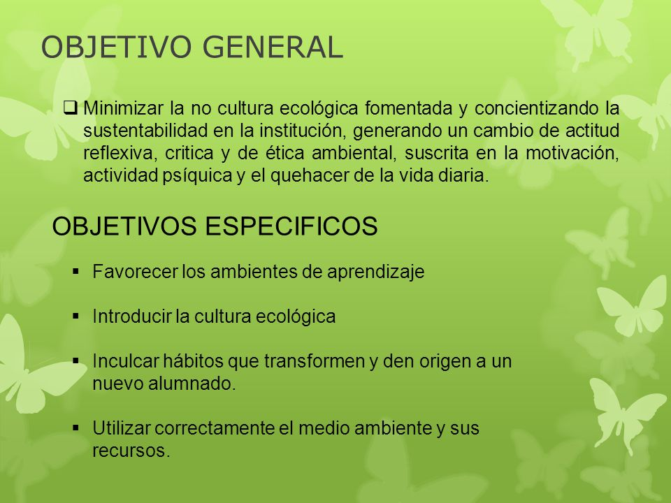 OBJETIVO GENERAL OBJETIVOS ESPECIFICOS