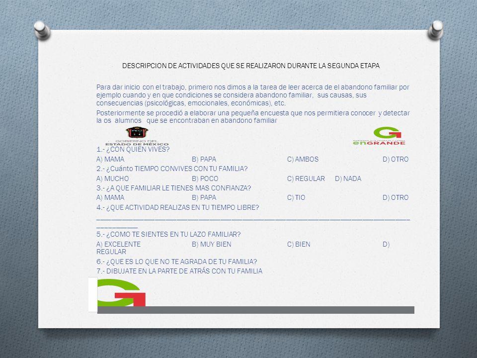 DESCRIPCION DE ACTIVIDADES QUE SE REALIZARON DURANTE LA SEGUNDA ETAPA