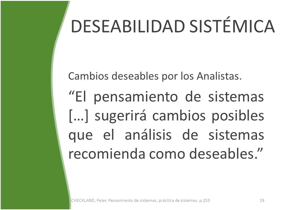 CHECKLAND, Peter. Pensamiento de sistemas, práctica de sistemas. p.253