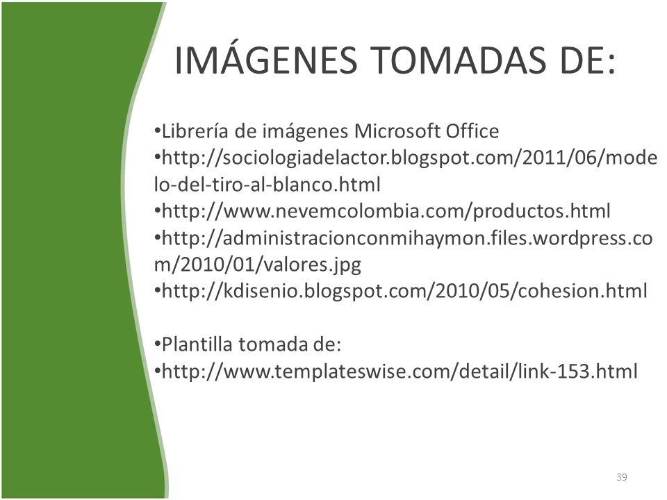 IMÁGENES TOMADAS DE: Librería de imágenes Microsoft Office