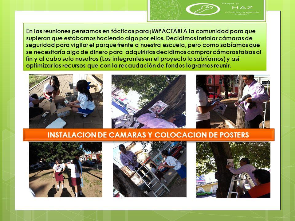 INSTALACION DE CAMARAS Y COLOCACION DE POSTERS