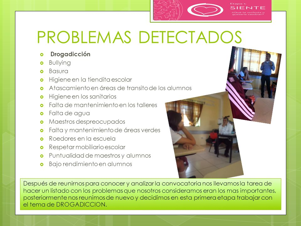 PROBLEMAS DETECTADOS Drogadicción Bullying Basura
