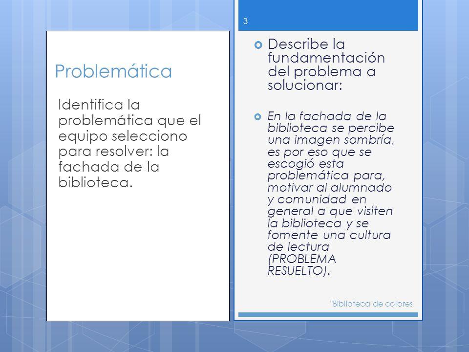 Problemática Describe la fundamentación del problema a solucionar: