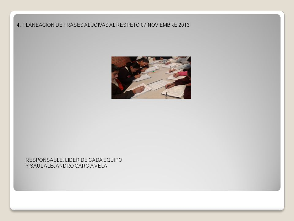 4. PLANEACION DE FRASES ALUCIVAS AL RESPETO 07 NOVIEMBRE 2013