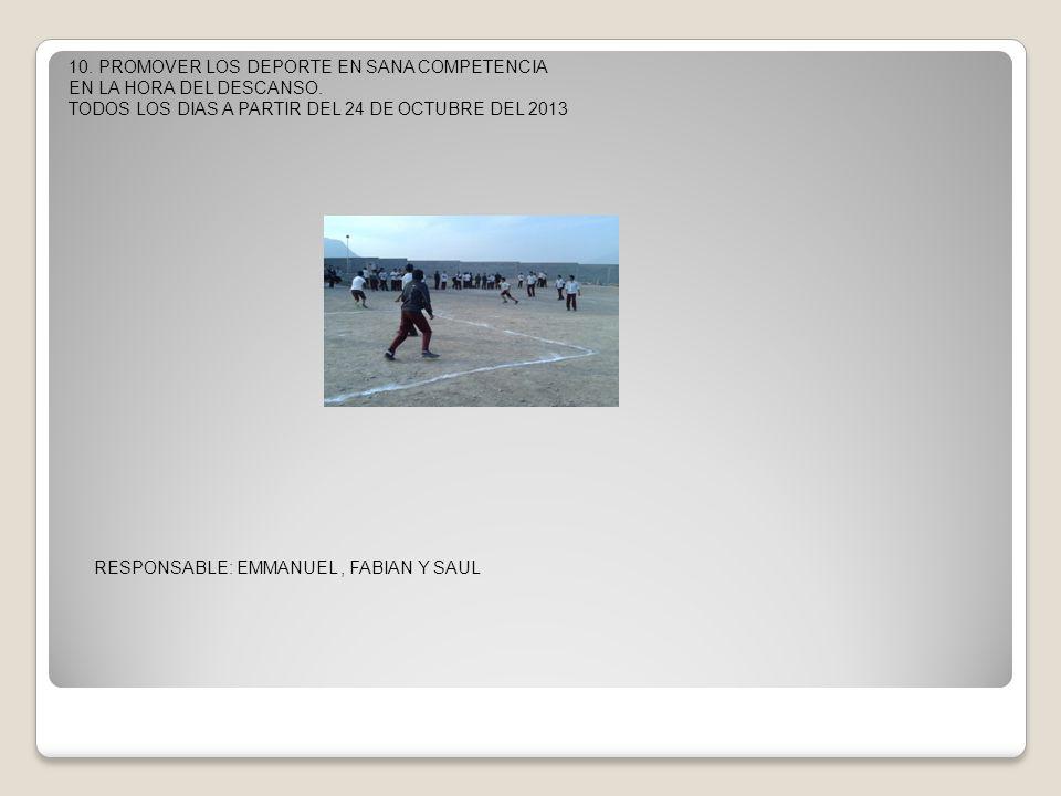 10. PROMOVER LOS DEPORTE EN SANA COMPETENCIA