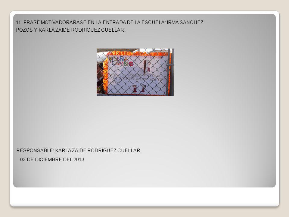 11. FRASE MOTIVADORARASE EN LA ENTRADA DE LA ESCUELA: IRMA SANCHEZ