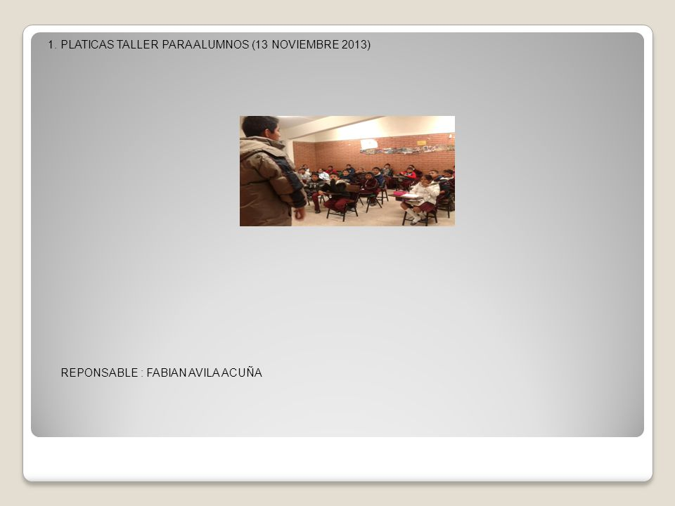 1. PLATICAS TALLER PARA ALUMNOS (13 NOVIEMBRE 2013)