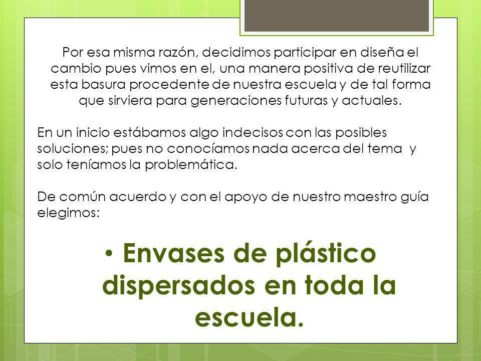 Envases de plástico dispersados en toda la escuela.