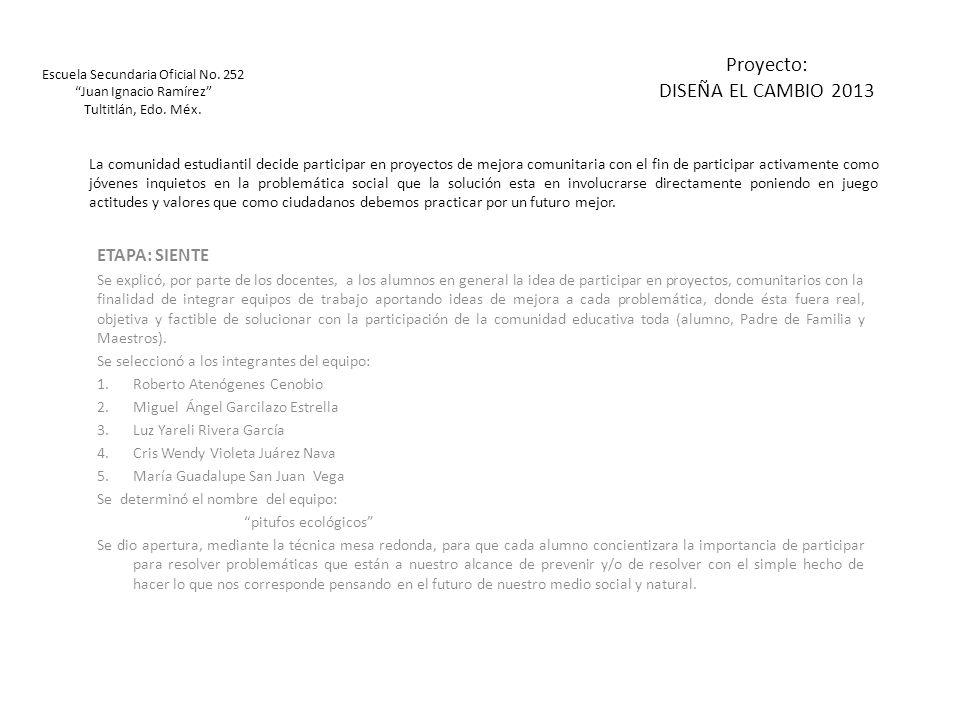 Proyecto: DISEÑA EL CAMBIO 2013 ETAPA: SIENTE