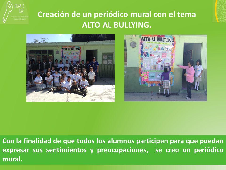 Creación de un periódico mural con el tema ALTO AL BULLYING.