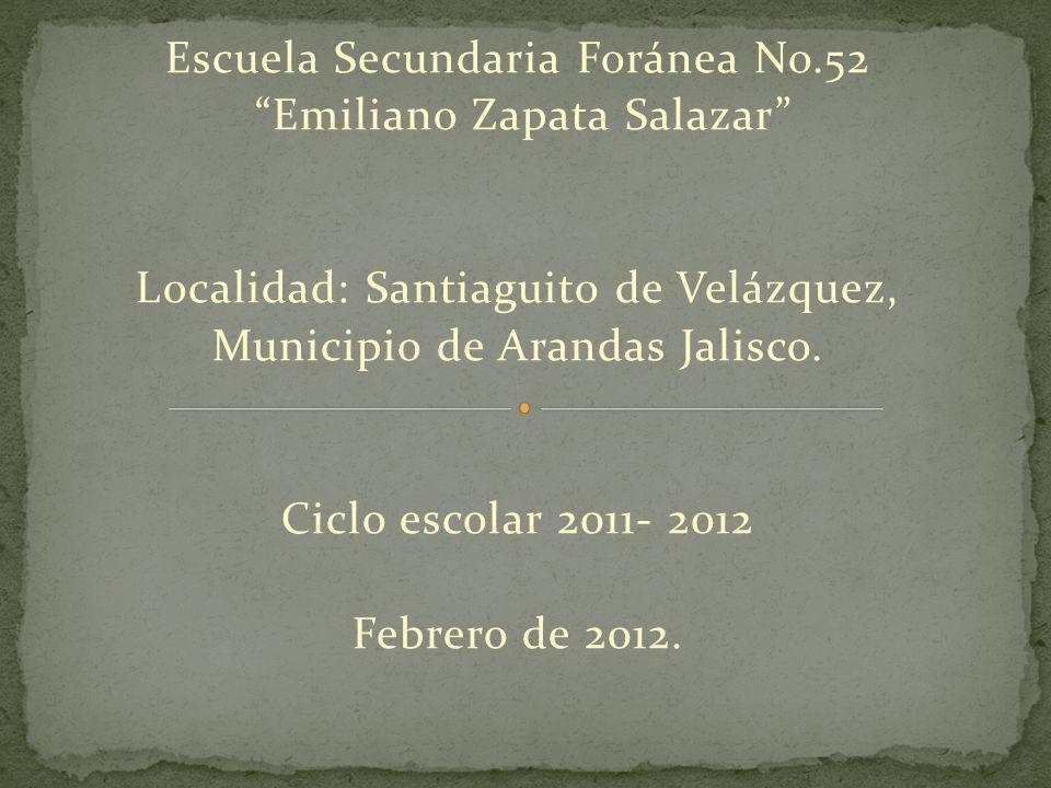 Escuela Secundaria Foránea No.52 Emiliano Zapata Salazar