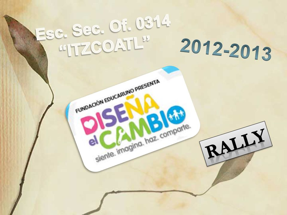 Esc. Sec. Of. 0314 ITZCOATL 2012-2013 RALLY
