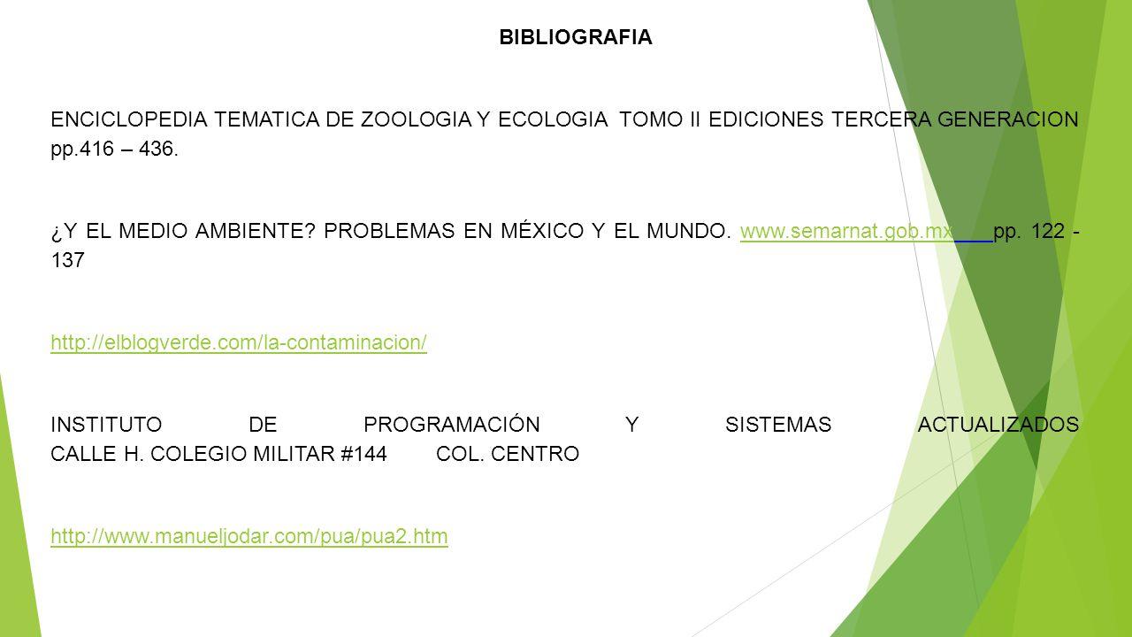 BIBLIOGRAFIA ENCICLOPEDIA TEMATICA DE ZOOLOGIA Y ECOLOGIA TOMO II EDICIONES TERCERA GENERACION pp.416 – 436.