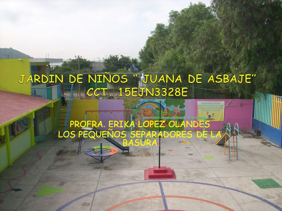 JARDIN DE NIÑOS JUANA DE ASBAJE CCT. 15EJN3328E