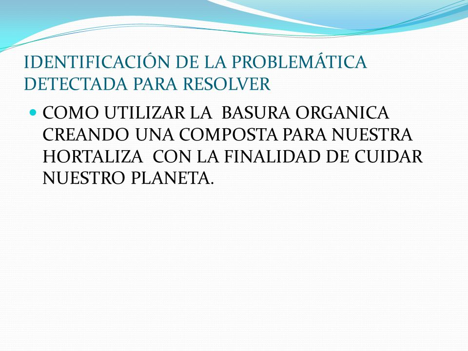 IDENTIFICACIÓN DE LA PROBLEMÁTICA DETECTADA PARA RESOLVER
