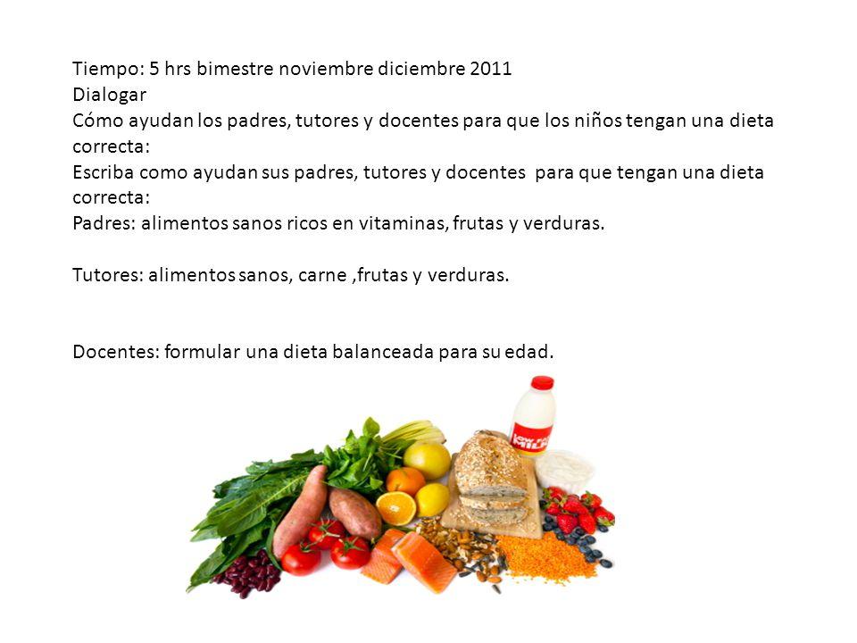 Tiempo: 5 hrs bimestre noviembre diciembre 2011