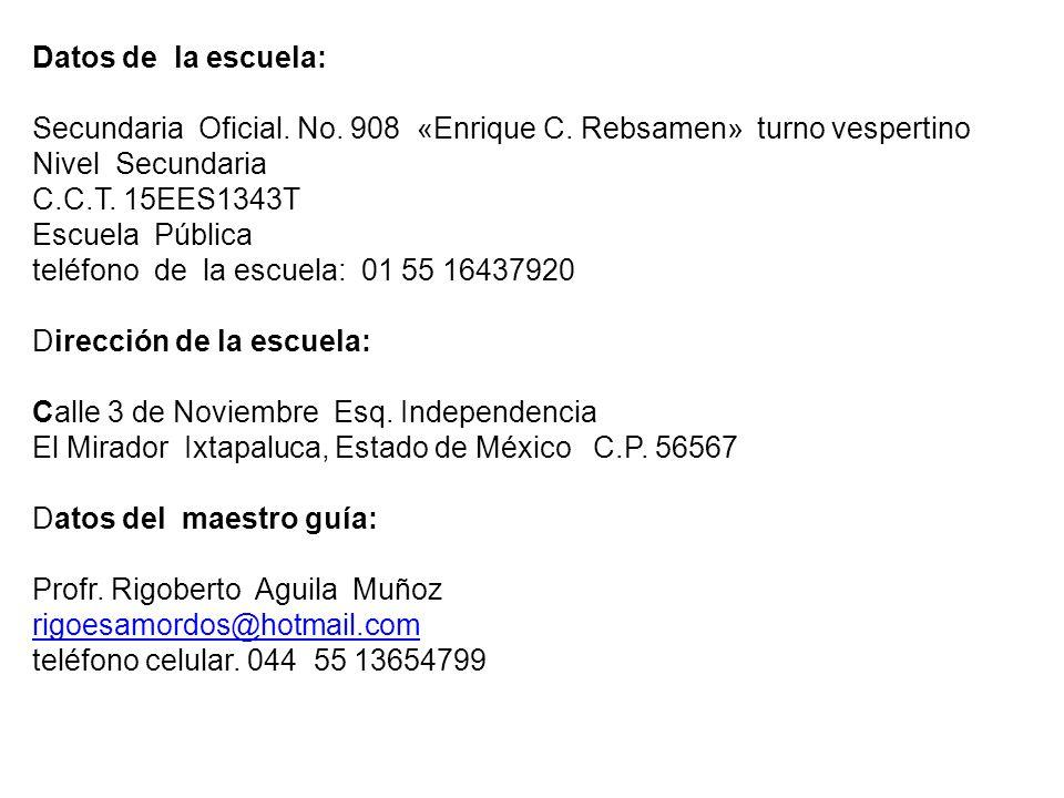 Datos de la escuela: Secundaria Oficial. No. 908 «Enrique C