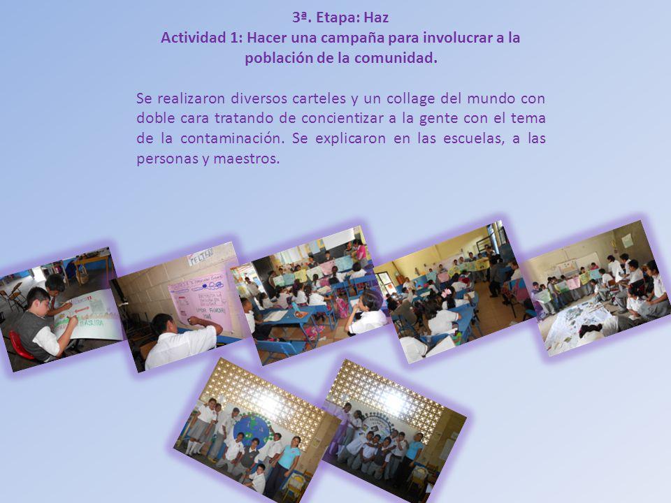 3ª. Etapa: Haz Actividad 1: Hacer una campaña para involucrar a la población de la comunidad.