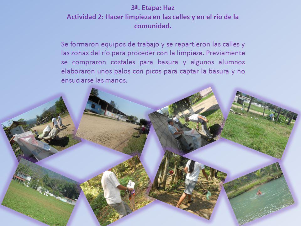 Actividad 2: Hacer limpieza en las calles y en el río de la comunidad.