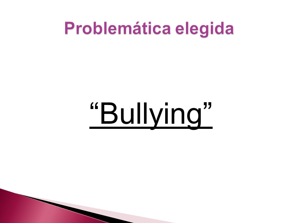 Problemática elegida Bullying