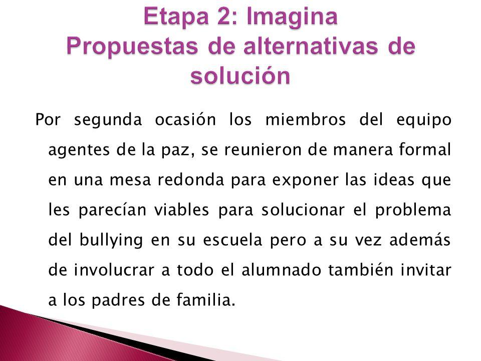 Etapa 2: Imagina Propuestas de alternativas de solución