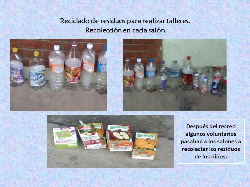 Reciclado de residuos para realizar talleres. Recolección en cada salón