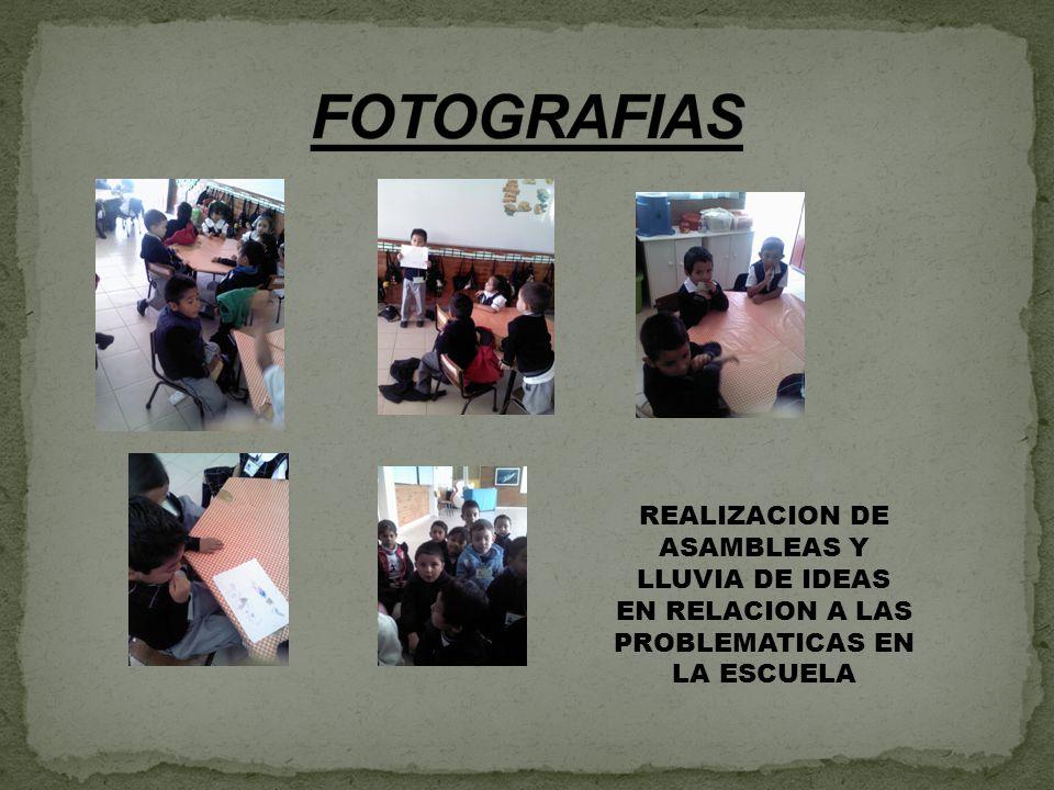 FOTOGRAFIAS REALIZACION DE ASAMBLEAS Y LLUVIA DE IDEAS EN RELACION A LAS PROBLEMATICAS EN LA ESCUELA.