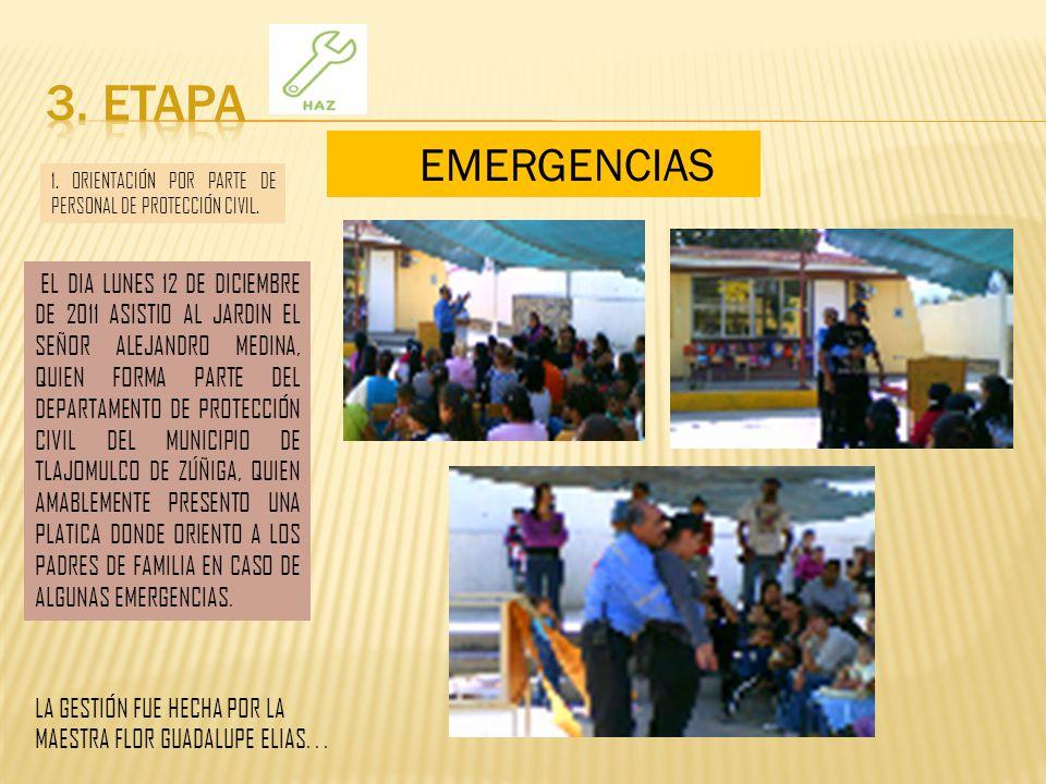 3. ETAPA EMERGENCIAS. 1. ORIENTACIÓN POR PARTE DE PERSONAL DE PROTECCIÓN CIVIL.